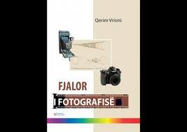 Fjalor i Fotografise nga Qerim Vrioni