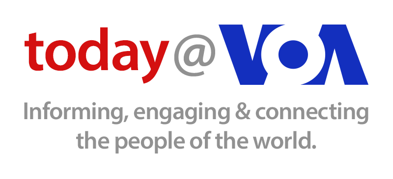 today at VOA: Informing, engaging, and connecting the people of the world.