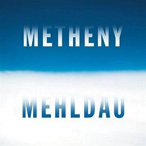 Pat Metheny & Brad Mehldau