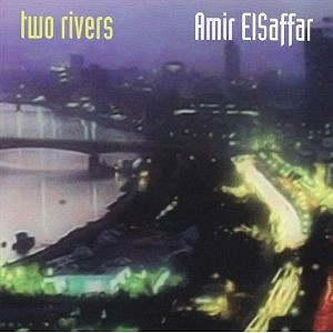 Two Rivers by Amir Elsaffar