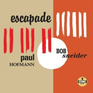 Paul Hofmann-Bob Sneider due album