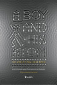 "Poster promoting IBM's ""A Boy and His Atom"".  World's smallest movie (IBM)"