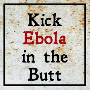 Kick Ebola In The Butt