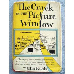 John Keats must have REALLY hated what he saw springing up in the suburbs, for he eviscerated suburban life in this 1956 novel. (Houghton Mifflin Harcourt Publishers)